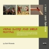Viking Sword and Shield Fighting - Beginners Guide 1